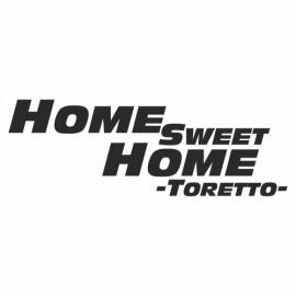 Home sweet Home Toretto