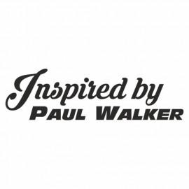 Inspired by Paul Walker