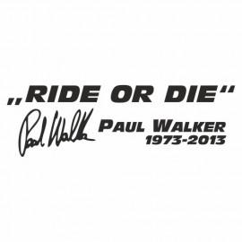 Ride or die Paul Walker