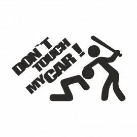 Don`t touch my Car Baseballschläger