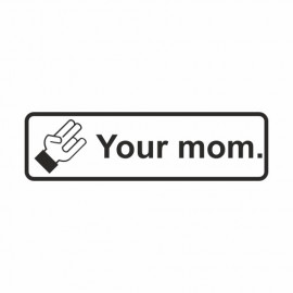 Shock your Mom