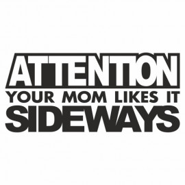 Attention your Mom like it Sideways