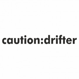 Caution Drifter