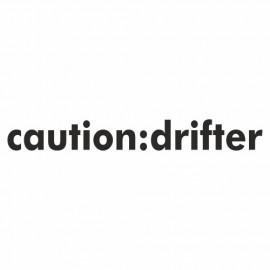 Caution Drifter