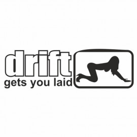 Drift get yout Laid