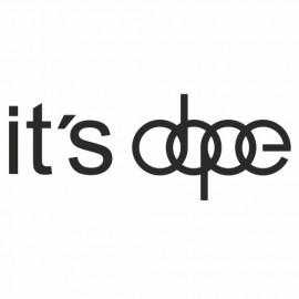 It`s Dope