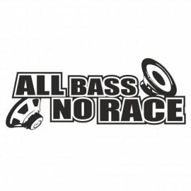 All Bass no Race