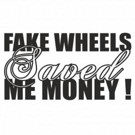 Fake Wheels save my Money
